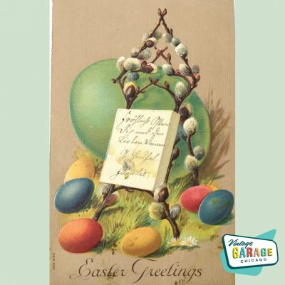 Easter Greetings vintage postcard featuring colored eggs and pussy willows Early 1900s gorgeous colors. Vintage Garage Chicago.