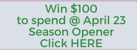 Win $100 to spend at the Season opener!