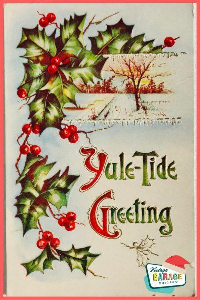 Vintage Christmas at Vintage Garage Chicago. Vintage holiday postcard- Yule-Tide Greeting holiday vintage postcard