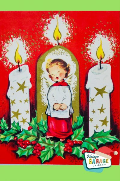 Vintage Christmas at Vintage Garage Chicago. Little girl singing Christmas carols in front of lit candles decorated with gold stars. ANGEL SINGING CANDLES STAR VINTAGE CHRISTMAS CARD 1960S. Holly and berries. Artist signed Charlot Byj
