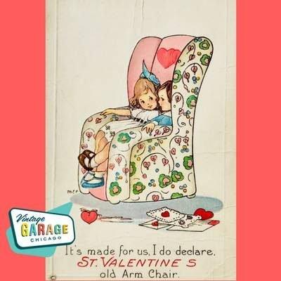 Valentine Postcard Its made for us I do declare old arm chair. Vintage Valentine postcard. Vintage Garage Chicago.