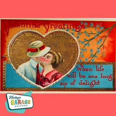 Vintage valentine postcard from Vintage Garage Chicago. Valentine Greetings When life will be one long sip of delight.