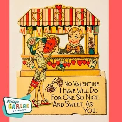 No Valentine I have will for one so nice and sweet as you. Vintage Valentine cards. Vintage Garage Chicago.