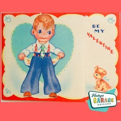 Vintage Valentine Be My Valentine. He wants you to know he loves you, but has no money. Vintage Garage Chicago.