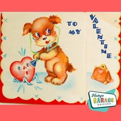 Vintage Valentine Doggie doctor To My Valentine. Vintage Garage Chicago.